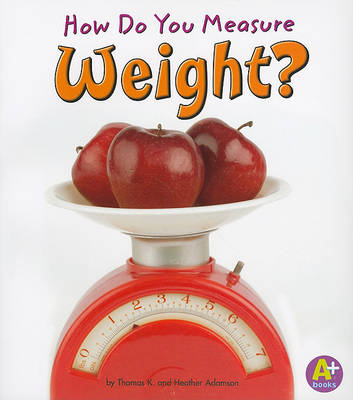 How Do You Measure Weight? by Thomas K Adamson