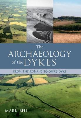 Archaeology of the Dykes by Mark Bell