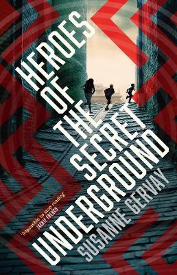 Heroes of the Secret Underground by Susanne Gervay