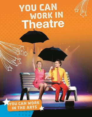 You Can Work in Theatre by Samantha S. Bell