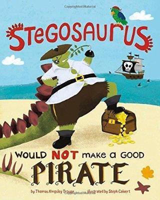 Stegosaurus Would NOT Make a Good Pirate book