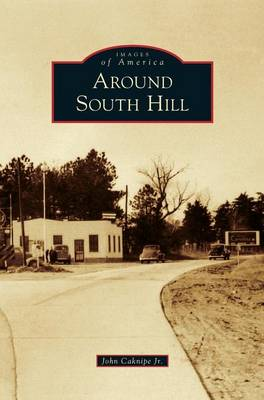 Around South Hill by John Caknipe Jr