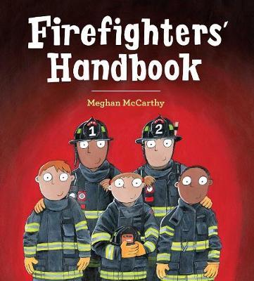 Firefighters' Handbook by Meghan McCarthy