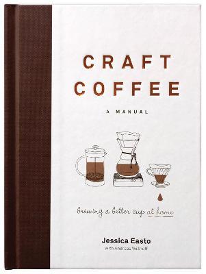 Craft Coffee: A Manual book