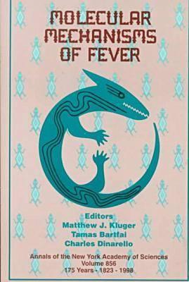 Molecular Mechanisms of Fever by Matthew J. Kluger
