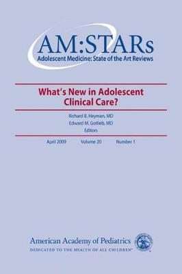 AM:STARS: What's New in Adolescent Clinical Care by Richard B. Hayman