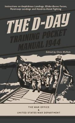 The D-Day Training Pocket Manual 1944 by Chris McNab