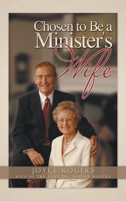Chosen to Be a Minister's Wife by Joyce Rogers