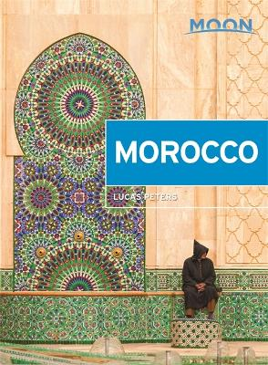 Moon Morocco (Second Edition) by Lucas Peters