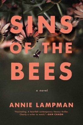 Sins of the Bees: A Novel by Annie Lampman