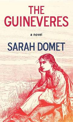 Guineveres by Sarah Domet