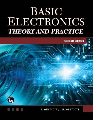 Basic Electronics: Theory and Practice by Sean Westcott