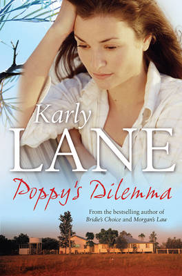 Poppy'S Dilemma by Karly Lane