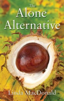 The Alone Alternative by Linda MacDonald