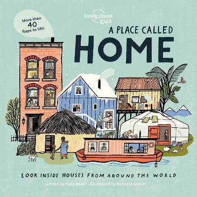 A Place Called Home: Look Inside Houses Around the World book