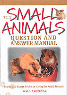 The Small Animals Questions and Answer Manual by David Alderton