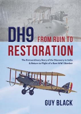 DH9: From Ruin to Restoration by Guy Black