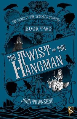 Curse of the Speckled Monster Book Two: The Twist of the Hangman by John Townsend