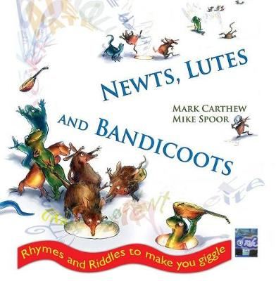 Newts, Lutes and Bandicoots by Mark Carthew