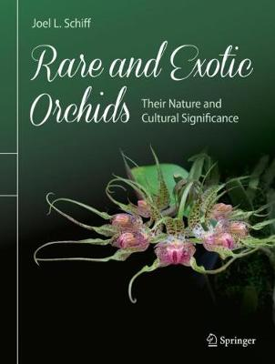 Rare and Exotic Orchids by Joel L. Schiff