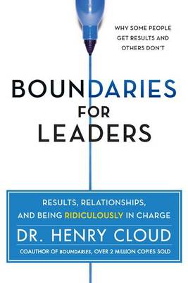 Boundaries for Leaders by Dr. Henry Cloud