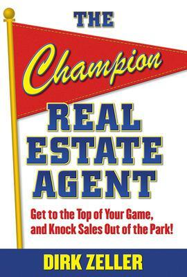 The Champion Real Estate Agent by Dirk Zeller