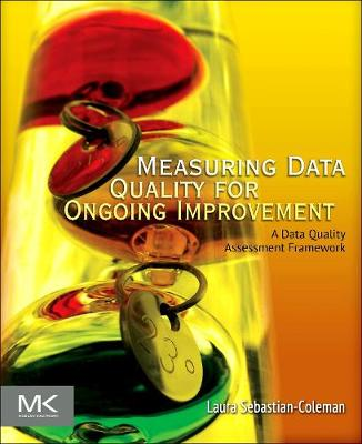 Measuring Data Quality for Ongoing Improvement by Laura Sebastian
