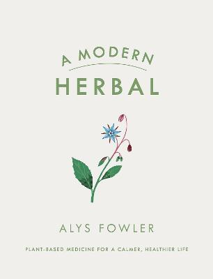 A Modern Herbal by Alys Fowler