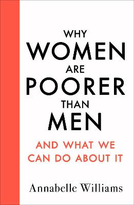 Why Women Are Poorer Than Men and What We Can Do About It book