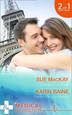 Reunited...In Paris! by Sue MacKay