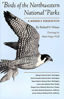 Birds of the Northwestern National Parks by Roland H. Wauer
