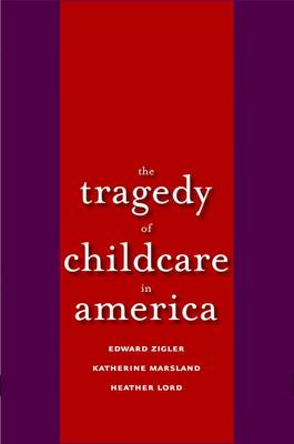 Tragedy of Child Care in America by Edward F. Zigler