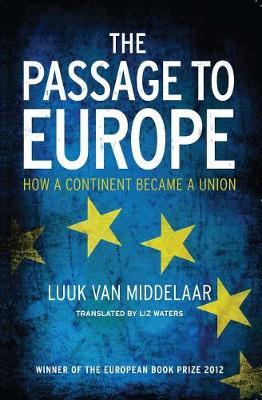 Passage to Europe by Luuk van Middelaar