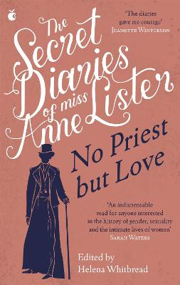 The Secret Diaries of Miss Anne Lister - Vol.2: No Priest But Love by Anne Lister
