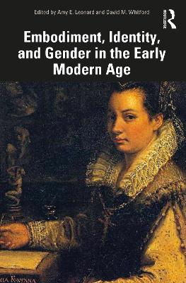 Embodiment, Identity, and Gender in the Early Modern Age book