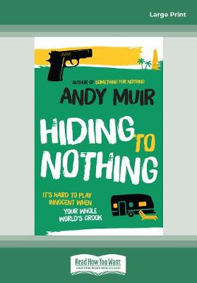 Hiding to Nothing by Andy Muir