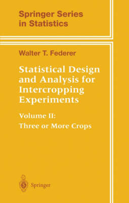 Statistical Design and Analysis for Intercropping Experiments by Walter Theodore Federer