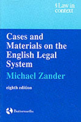Cases and Materials on the English Legal System by Professor Michael Zander