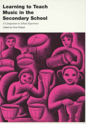 Learning to Teach Music in the Secondary School by Chris Philpott