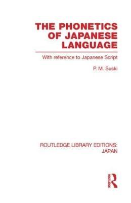 The Phonetics of Japanese Language by P  M Suski