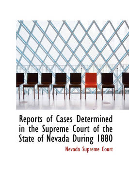 Reports of Cases Determined in the Supreme Court of the State of Nevada During 1880 by Nevada Supreme Court
