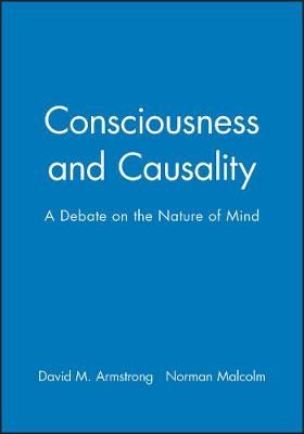 Consciousness and Causality by David M. Armstrong