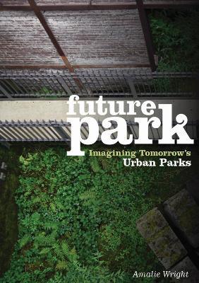 Future Park by Amalie Wright