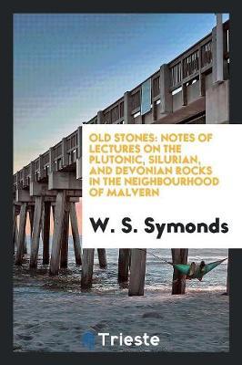 Old Stones by W S Symonds