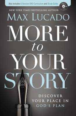 More to Your Story by Max Lucado