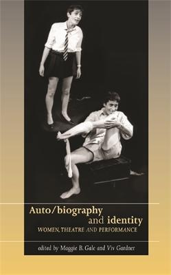 Auto/Biography and Identity by Maggie B. Gale