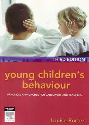Young Children's Behaviour:  Practical Approaches for           Caregivers and Teachers 3rd Edition by Louise Porter