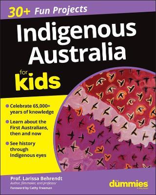 Indigenous Australia For Kids For Dummies by Larissa Behrendt