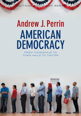 American Democracy by Andrew J. Perrin