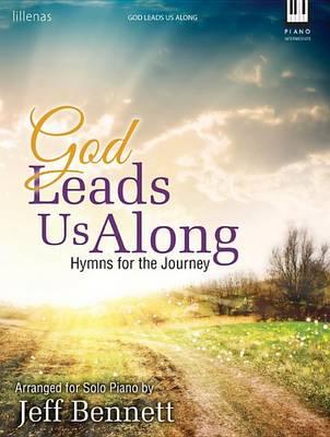 God Leads Us Along by Jeff Bennett